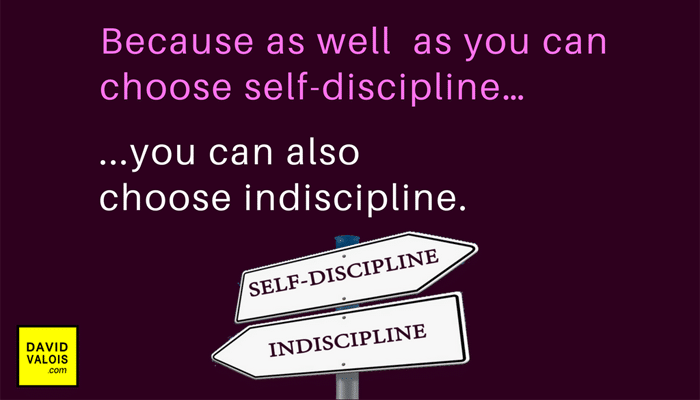 Choosing self-discipline is as easy as choosing indiscipline
