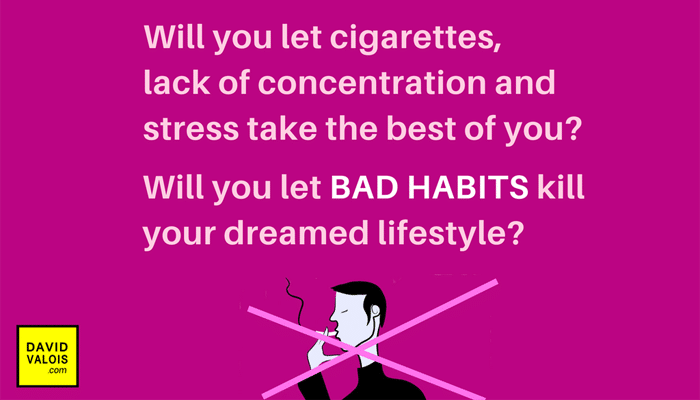 Don´t let bad habits kill your dreamed lifestyle