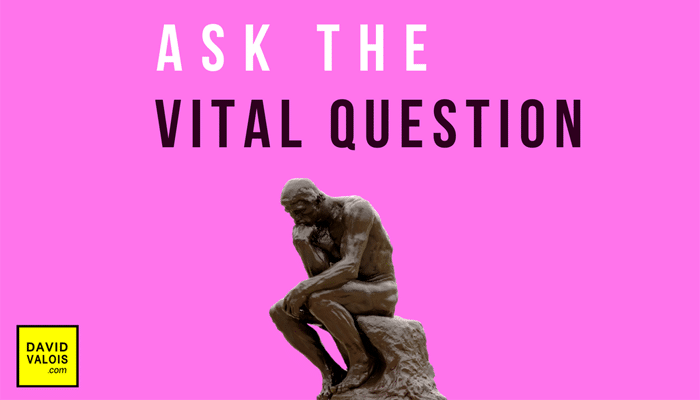 5th Key: Ask the vital question